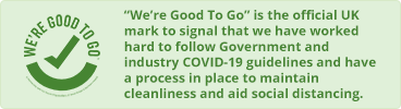 'We're Good To Go' is the official UK mark to signal that we have worked hard to follow Government and industry COVID-19 guidelines and have a process in place to maintain cleanliness and aid social distancing.